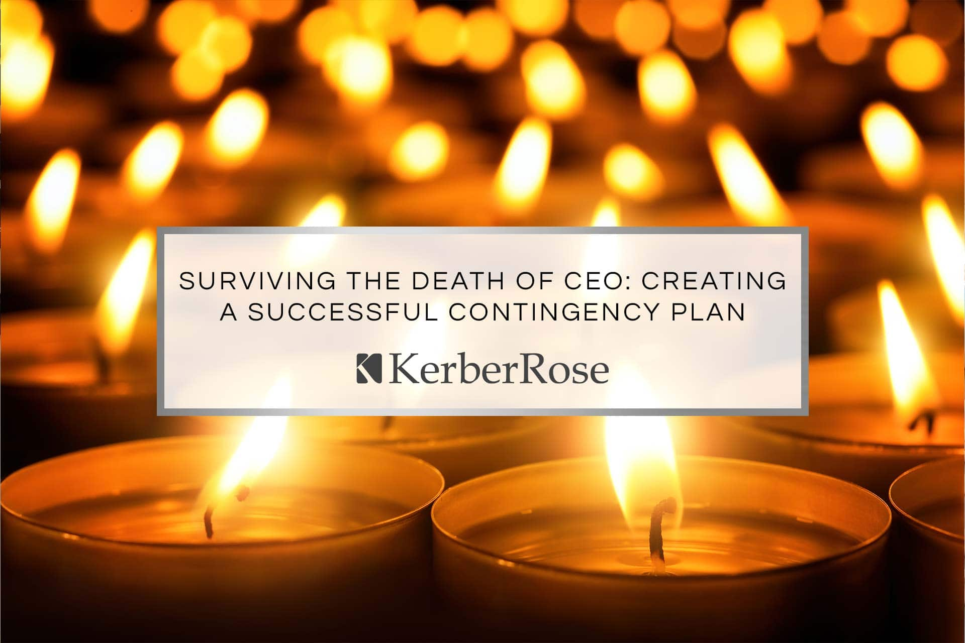 Surviving the Death of CEO: Creating a Successful Contingency Plan