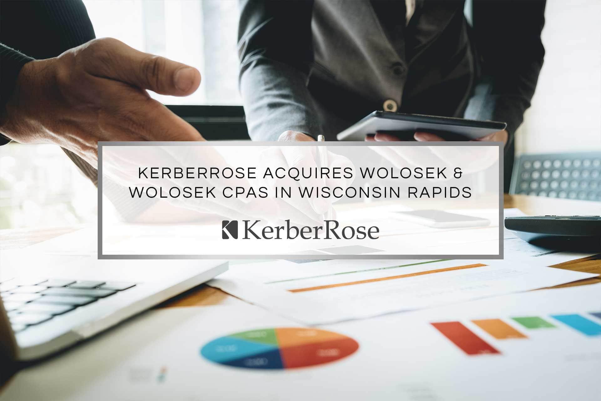 KerberRose Acquires Wolosek-Wolosek CPAs in Wisconsin Rapids | KerberRose