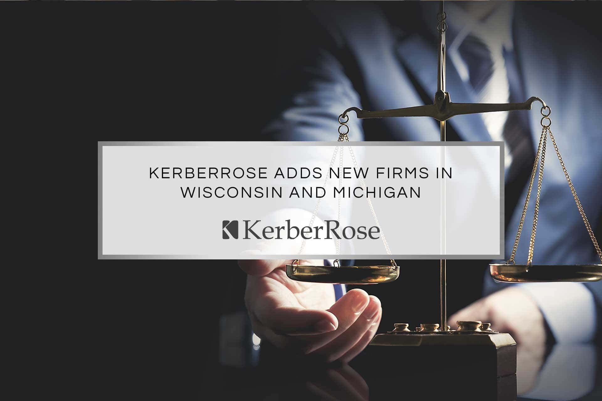 KerberRose Adds New Firms in Wisconsin and Michigan | KerberRose