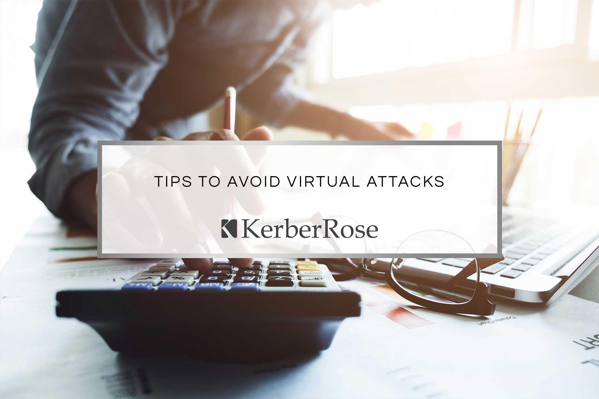 Tips to Avoid Virtual Attacks | KerberRose